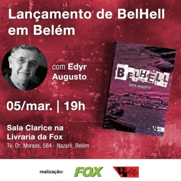 """Novo livro de Edyr Augusto Proença, """"Belhell"""", é lançado nesta quinta-feira, 5, a partir das 19h, na livraria Fox"""
