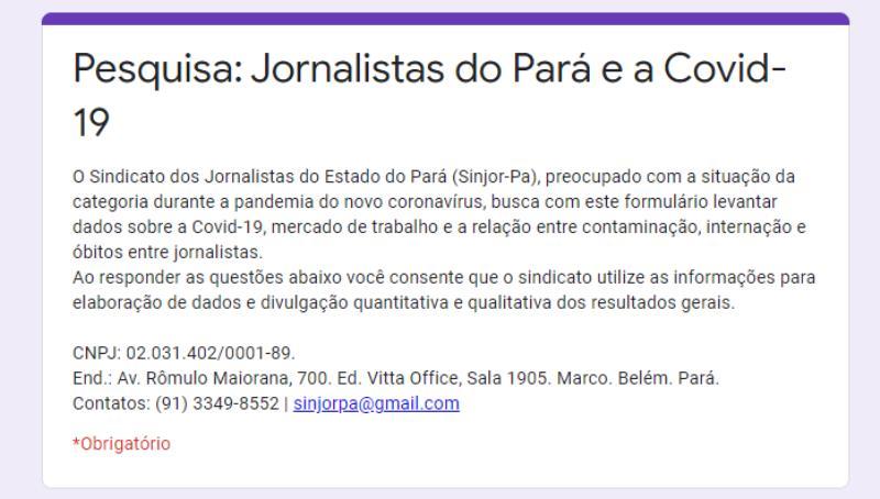 A pesquisa vai ajudar a avaliar como os jornalistas paraenses foram impactados pela               Covid-19