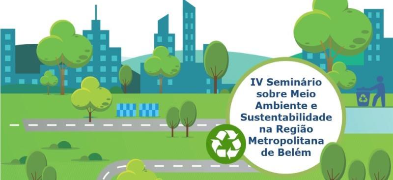 IV Seminário sobre Meio Ambiente e Sustentabilidade na Região Metropolitana de Belém